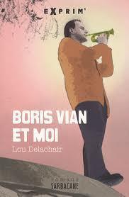 Boris Vian et moi | Lectures passerelle collège-lycée : fiction et documentaire | Scoop.it