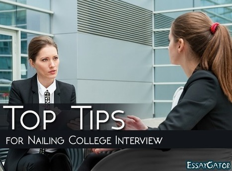 Top Tips for Nailing College Interview | Academic Writing Service | Scoop.it