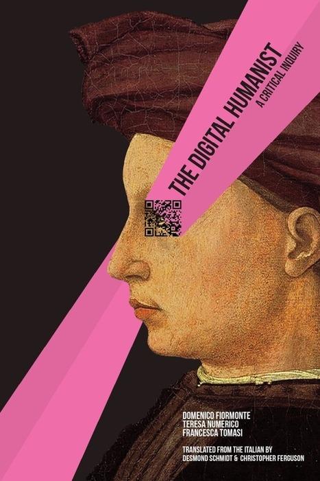 El humanista digital: una mirada crítica | Ensinar e Aprender no séc. 21 (Teaching and Learning in the 21st century) | Scoop.it