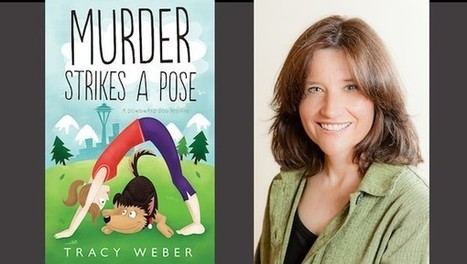 Behind the story of the Downward Dog Mysteries with Tracy Weber - Examiner.com | Crime fiction | Scoop.it