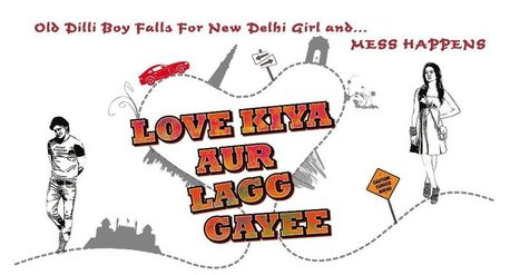 Love Kiya Aur Lagg Gayi (2013) Movie First Look Poster | Entertainment and Special Days | Scoop.it