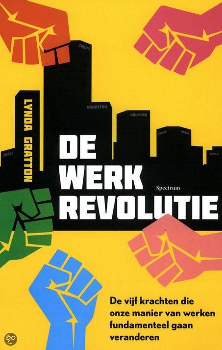 Boekrecensie: 'De Werkrevolutie' door Richard van der Lee   new organisations   Scoop.it
