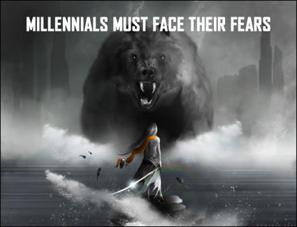 MILLENNIALS MUST FACE THEIR FEARS | Culturational Chemistry™ | Scoop.it