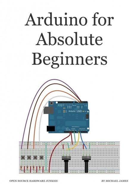 Arduino Course for Absolute Beginners | Open Source Hardware Junkies | Arduino, Netduino, Rasperry Pi! | Scoop.it