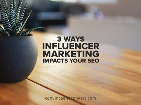 3 Ways Influencer Marketing Impacts Your SEO | MarketingHits | Scoop.it