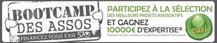 Le «Bootcamp des assos»: participez au grand concours du meilleur projet associatif  et gagnez 10 000 € d'expertise!   Actualité de 570 easi   Scoop.it