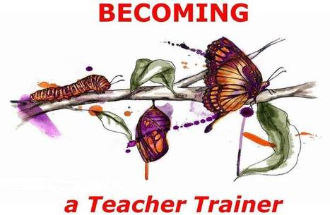 So, you wanna be an ELT Teacher Trainer…huh? | Learning English | Scoop.it