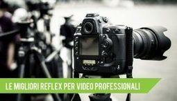 Le 5 Migliori Reflex per Girare Video di Qualità Professionale   fotocamerapro   Scoop.it