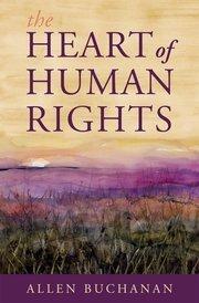 "The Heart of Human Rights - Hardcover - Allen Buchanan - Oxford University Press | ""Must Read"": Law | Scoop.it"