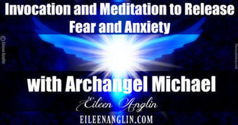 VIDEO: Working Through Fear and Anxiety with Archangel Michael   Eileen Anglin   Angelic Empowerment with The Path of the White Rose LLC   Scoop.it