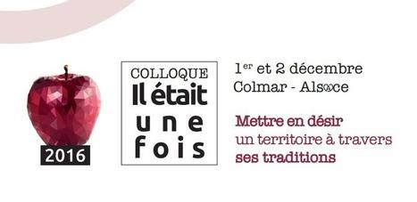 Colloque : Il était une fois Tradition & Tourisme | Clicalsace | Le site www.clicalsace.com | Scoop.it