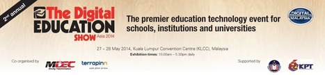 The Digital Education Show Asia    27 - 28 May 2014 Kuala Lumpur   International Education Events, Shows, Exhibitions, Conferences   Scoop.it