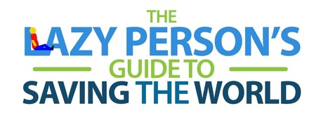 The lazy person's guide to saving the world | Learning Technology News | Scoop.it