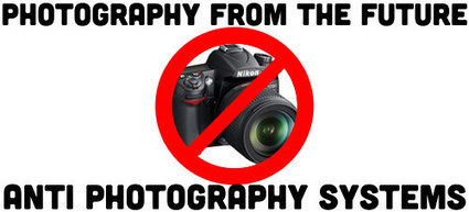 Photography From The Future: Anti Photography Systems | DIYPhotography.net | Social Mercor | Scoop.it