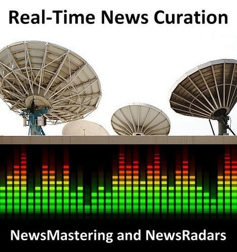 Real-Time News Curation, Newsmastering And Newsradars - The Complete Guide | social media and curation | Scoop.it