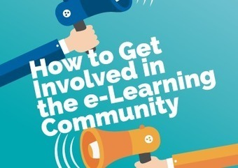 How To Get Involved In the e-Learning Community - e-Learning Feeds | Educando en la SIC | Scoop.it