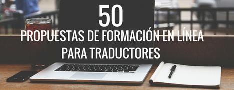 50 propuestas de formación en línea para traductores para 2016 | Dos mil palabras al día | TAV y localización | Scoop.it