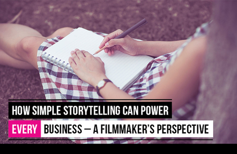 A Filmmaker's Perspective: Best Story Thinking For Success | Communication narrative & Storytelling | Scoop.it