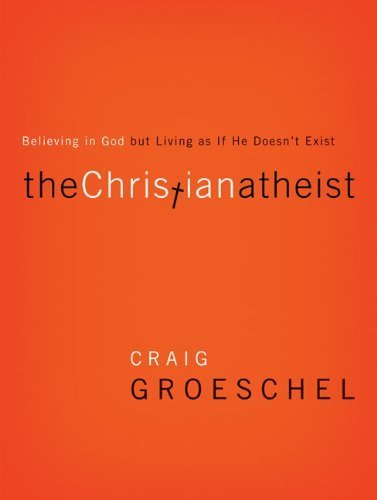 The Christian Atheist: Believing in God but Living As If He Doesn't Exist | Ebook Store | Scoop.it