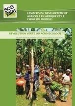 Révolution verte ou agro-écologie ?   Questions de développement ...   Scoop.it