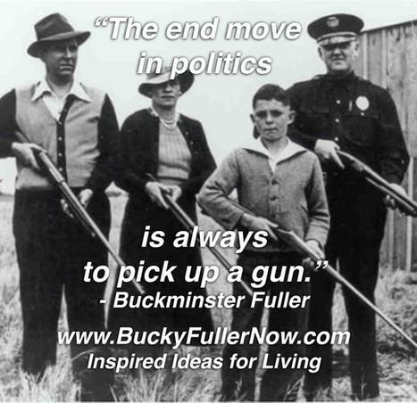 Buckminster Fuller on the Paris Massacre, Politics, Guns & the Survival of the Human Species | Positive futures | Scoop.it