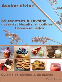 69 Recettes à l'Avoine: desserts, biscuits, smoothies, tisanes remèdes #ibook #ebook #epub #itunes #ipad | Beauté, santé, des soins, des cosmétiques naturels aux plantes, à fabriquer soi-même | Scoop.it