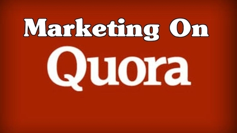 Quora Marketing Strategies Your Should Care About| SnoopTank | Social Media and Marketing | Scoop.it