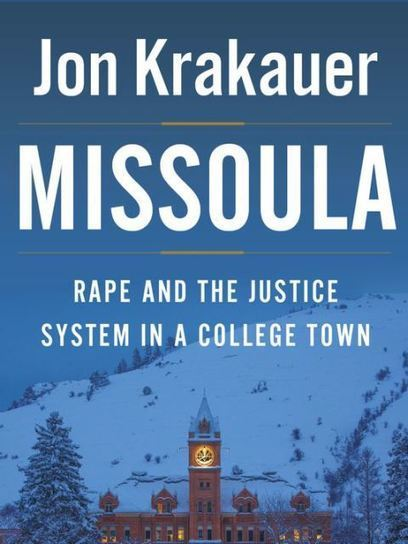 Missoula: Rape and the Justice System in a College Town, by Jon Krakauer | Creative Nonfiction : best titles for teens | Scoop.it