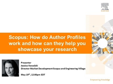How do Scopus Author Profiles help showcase your research? - Webinars - Scopus | Support | Elsevier | Social Media for Higher Education | Scoop.it