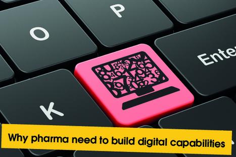 Why pharma need to build internal digital capabilities | Pharmaceutics_R&D | Scoop.it