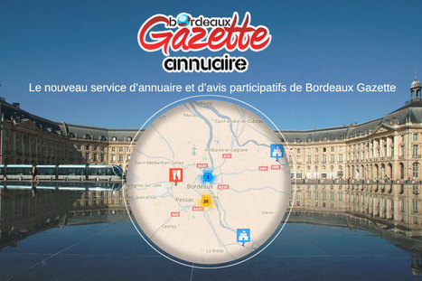 Un nouveau service d'annuaire de proximité et d'avis participatifs pour Bordeaux | Bordeaux Gazette | Scoop.it