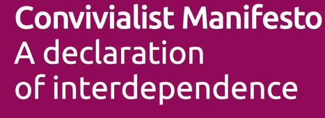 Convivialist Manifesto – Declaration of Interdependence | P2P Foundation | Peer2Politics | Scoop.it