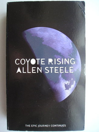 Coyote Rising by Allen Steele | Science fiction, fantasy and horror | Scoop.it