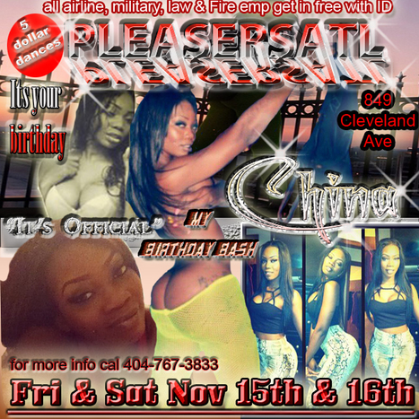 @PleasersAtl 849 Cleveland Ave It's China's birthday the is Fri & Sat Nov 15th & 16th.... | GetAtMe | Scoop.it
