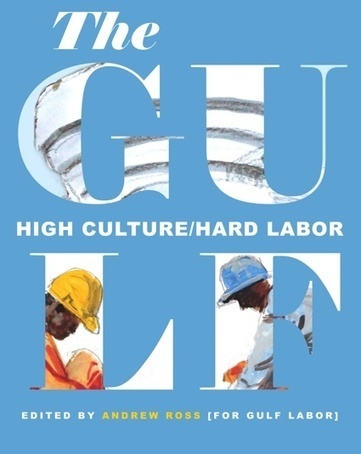 Book review: The Gulf. High Culture/Hard Labor - we make money not art | Embodied Zeitgeist | Scoop.it