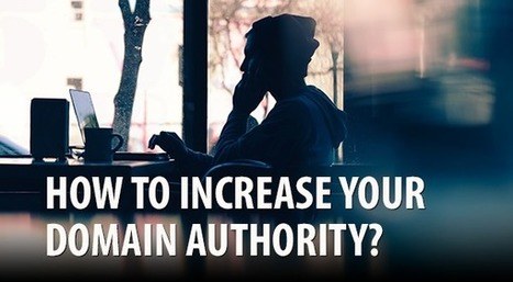 How To Increase Domain Authority | Website Pages Advice | Scoop.it