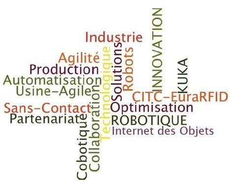Signature de partenariat avec KuKa, un des fournisseurs leaders de robots industriels pour penser l'Usine du Futur le 24 septembre prochain   CITC - Contactless Technologies / EuraRFID   Efficacité énergétique pour l'industrie   Scoop.it