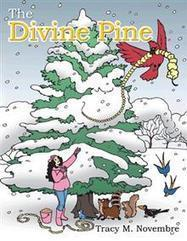 AuthorHouse  Poetry | The Divine Pine by By Tracy M. Novembre | AuthorHouse Books | Scoop.it