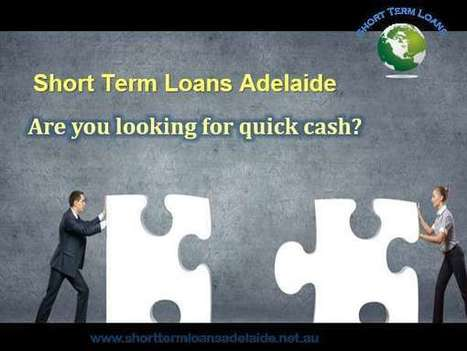 Short Term Loans Adelaide – Getting Short Term Cash Assistance Just Click Of A Mouse Away In Adelaide   Short Term Loans Adelaide   Scoop.it