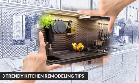 3 Trendy Kitchen Remodeling Tips | Kitchen Solvers Franchise | Home Improvement Franchise | Scoop.it
