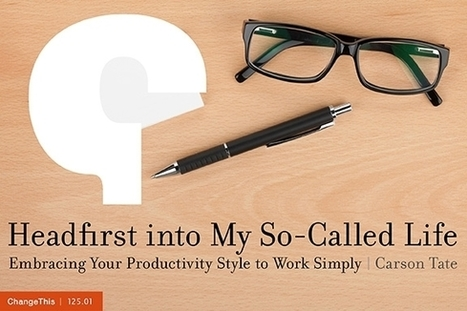 Headfirst into My So-Called Life: Embracing Your Productivity Style to Work Simply | Creativity | Scoop.it
