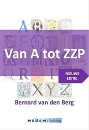 Van A tot ZZP (E-book) - Bernard van den Berg   All you can ask   Scoop.it