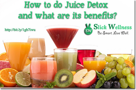 Juice Detox: How To Do Juice Detox And What Are Its Benefits | Life, Love, Personal Development and Family | Scoop.it