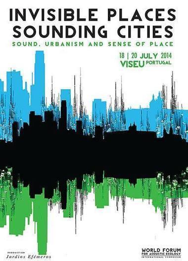 Invisible Places | Sounding Cities Symposium  Sound, Urbanism and Sense of Place | DESARTSONNANTS - CRÉATION SONORE ET ENVIRONNEMENT - ENVIRONMENTAL SOUND ART - PAYSAGES ET ECOLOGIE SONORE | Scoop.it
