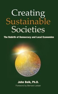 New book: Creating Sustainable Societies by John Boik | The Great Transition | Scoop.it