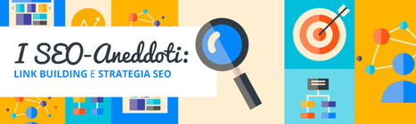 I SEO-Aneddoti: Link Building e Strategia SEO | SEO PALERMO | Scoop.it