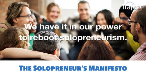 The Solopreneur's Manifesto - Trafeze Blog | The Content Marketing Hat | Scoop.it