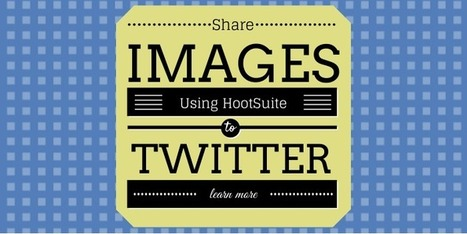 How To Share Full Images To Twitter Using HootSuite | Everything Marketing You Can Think Of | Scoop.it