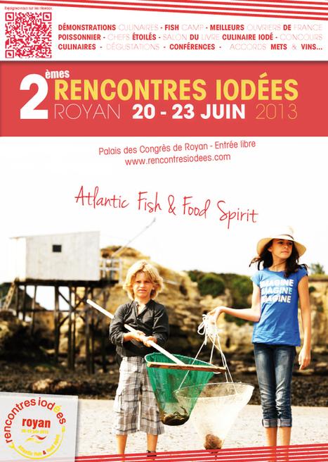 Rencontres iodées 2013 - Festival gastronomique à Royan en Charente Maritime autour des produits de la mer et du littoral | iodé | Scoop.it