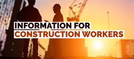 Information for Construction Workers | Legal News & Blogs | Scoop.it